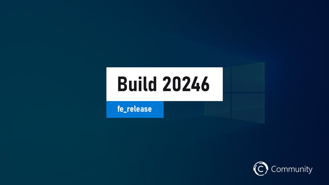 Анонс Windows 10 Insider Preview Build 20246 (канал Dev)