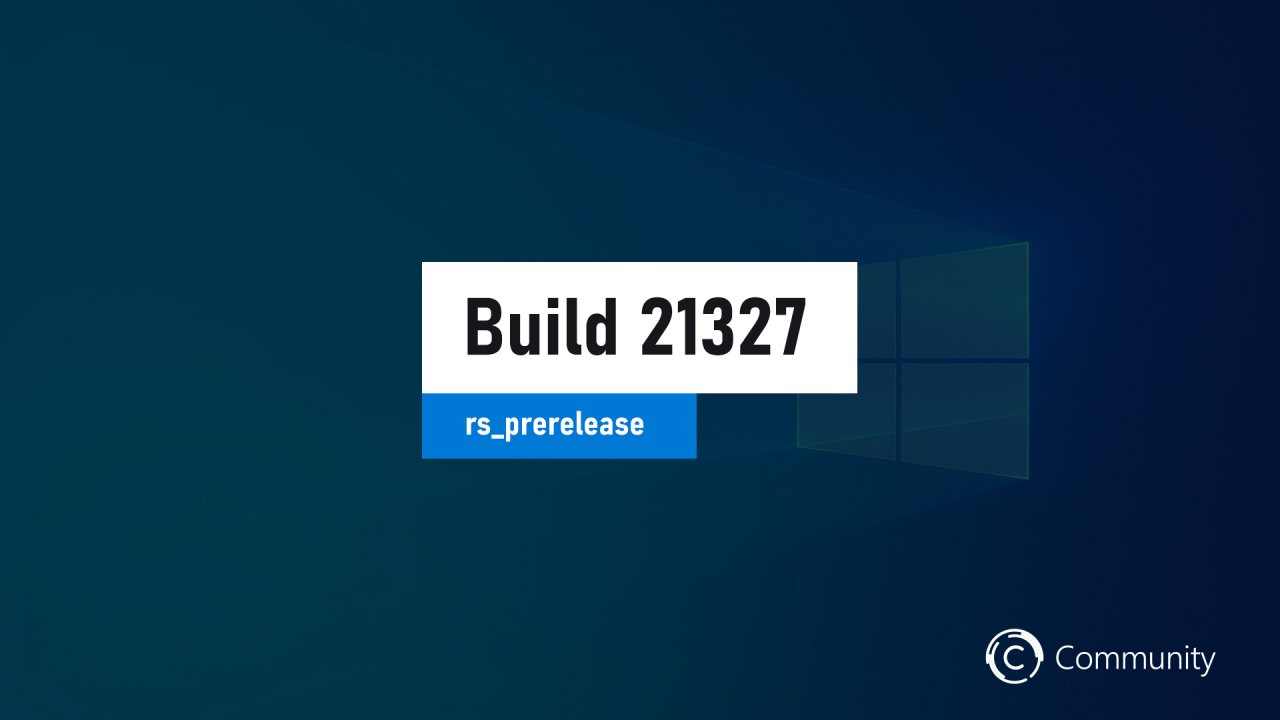 Анонс Windows 10 Insider Preview Build 21327 (канал Dev)